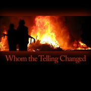 Whom The Telling Changed