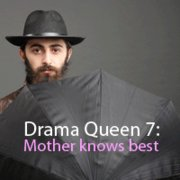 Drama Queen 7 - Mother knows best