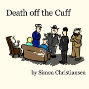 Death Off the Cuff