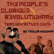 The People's Glorious Revolutionary Text Adventure Game