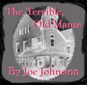 The Terrible, Old Manse