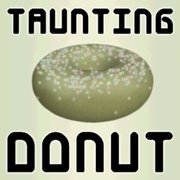 Taunting Donut