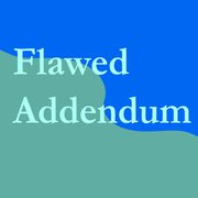 Flawed Addendum