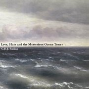 Love, Hate and the Mysterious Ocean Tower