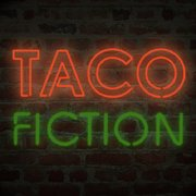 Taco Fiction
