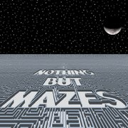 Nothing But Mazes