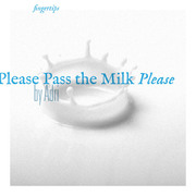 Fingertips: Please Pass the Milk Please