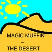 Magic Muffin - The Desert