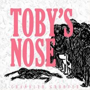 Toby's Nose