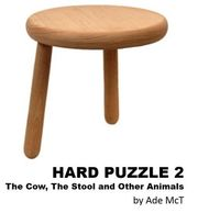 Hard Puzzle 2 : The Cow, The Stool and Other Animals