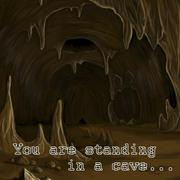 You are standing in a cave...
