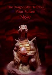 The Dragon Will Tell You Your Future Now