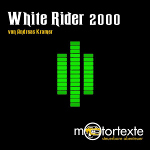White Rider 2000 - Monkey Edition von Andreas Kramer